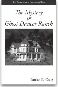 The Mystery of Ghost Dancer Ranch by Patrick E. Craig